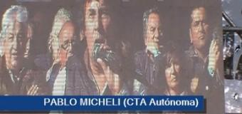 TRABAJADORES – Régimen | Fuerte discurso de Pablo Micheli (CTA Autónoma) en el masivo acto del Día del Trabajador.