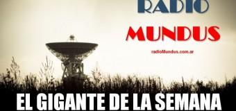 RADIO MUNDUS – Noticias | El Gigante de la Semana n° 10