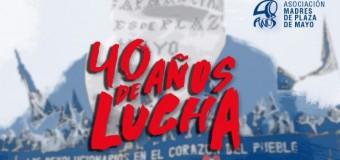 DERECHOS HUMANOS – 40 años | Actividades conmemorativas del aniversario de las Madres de Plaza de Mayo.