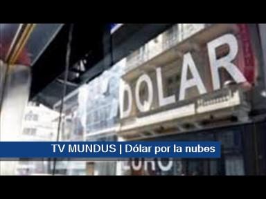 TV MUNDUS _ Dólar por la nubes_0001