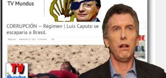 CORRUPCIÓN – Régimen | Aranguren vive en Londres, Caputo se escaparía a Brasil y Macri compró una casa en Roma.
