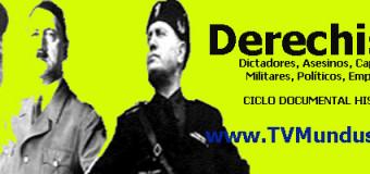 TV MUNDUS – Documentales | Ciclo sobre los derechistas