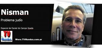 TV MUNDUS – ESPECIALES | Nisman, problema judío.