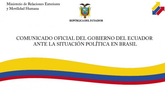 Comunicado oficial del Gobierno de Ecuador respecto al golpe de Estado en Brasil. FOTO: ANDES