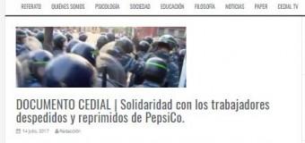 TRABAJADORES – Régimen | El CEDIAL emitió un Documento en solidaridad con los despedidos y reprimidos de PepsiCo.