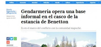 DESAPARECIDO – Régimen | El semanario Tiempo reveló que Gendarmería tiene una base clandestina en los territorios de Benetton.