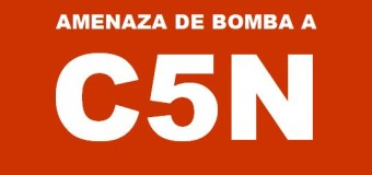 ATENTADO – Régimen | Fascistas amenazan con una bomba a C5N.