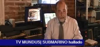 TV MUNDUS – Noticias 264 | Encontraron el Submarino ARA San Juan. Macri no lo quiere sacar del fondo.