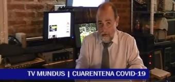 TV MUNDUS – Noticias 311 | Continúa el Coronavirus y puede prolongarse la cuarentena