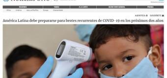 CORONAVIRUS – Región | La Organización Mundial de la Salud informa que en América Latina habrá brotes recurrentes.
