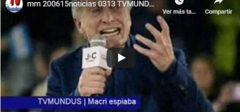 TV MUNDUS – Noticias 313 | Macri espiaba a propios y extraños.