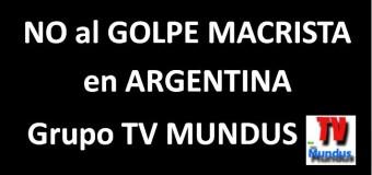 NO AL GOLPE | El Grupo TV Mundus llama a repudiar el intento de golpe macrista.