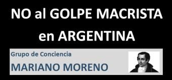 NO AL GOLPE |  Fuerte documento del Grupo de Conciencia Mariano Moreno en contra del intento de golpe macrista.