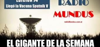 Radio MUNDUS – El Gigante de la Semana 74 |  La vacuna Sputnik V ya está en la Argentina