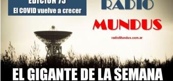 Radio MUNDUS – El Gigante de la Semana 75  | El COVID se expande gracias a la irresponsabilidad social