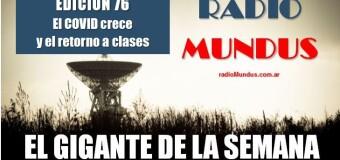 RADIO MUNDUS – El Gigante de la Semana 76 |  El COVID avanza y quieren clases presenciales
