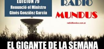 RADIO MUNDUS – El Gigante de la Semana n° 79 |  Por declaraciones de Verbitsky, renunció el Ministro González García