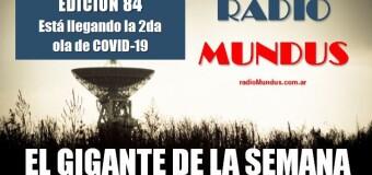 RADIO MUNDUS – El Gigante de la Semana n° 84 |  La segunda ola está en la puerta y Argentina prepara el terreno