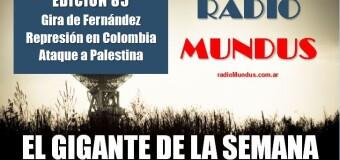 RADIO MUNDUS – El Gigante de la Semana n° 85 |  Gira de Fernández en Europa y encuentro con el FMI