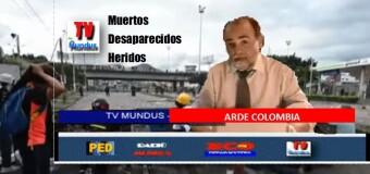 TV MUNDUS – Noticias 333 |  Arde Colombia con muertos, desaparecidos y heridos