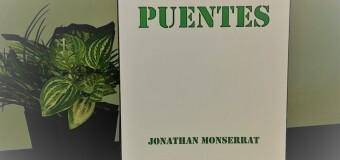 """CULTURA – Libro   Jonathan Monserrat: """"El autor que intenta plasmar el amor como puente"""""""